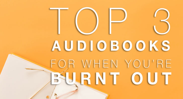 best audio books Archives • Burnt Out Podcast
